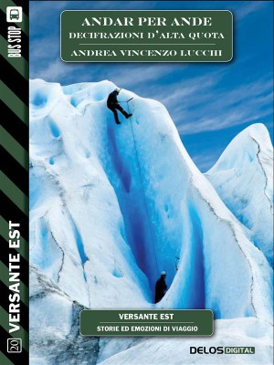 Andar per Ande - Decifrazioni dalta quota by Andrea Vincenzo Lucchi from StreetLib SRL in Sports & Hobbies category