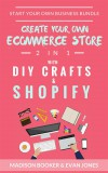 Start Your Own Business Bundle: 2 in 1: Create Your Own Ecommerce Store With DIY Crafts & Shopify - text