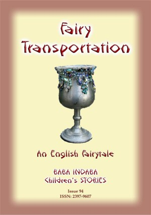 FAIRY TRANSPORTATION - An English Fairy Tale by Anon E. Mouse from StreetLib SRL in General Novel category