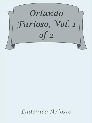 Orlando Furioso, Vol. 1 of 2 by Ludovico Ariosto from StreetLib SRL in Classics category