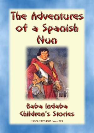 THE TRUE ADVENTURES OF A SPANISH NUN - The true story of Catalina de Erauso by Anon E. Mouse from StreetLib SRL in General Novel category