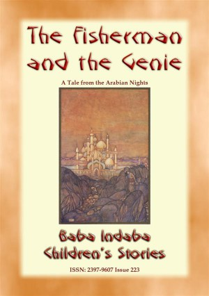 THE FISHERMAN AND THE GENIE - A Children's Story from 1001 Arabian Nights by Anon E. Mouse from StreetLib SRL in General Novel category