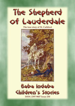 THE SHEPHERD OF LAUDERDALE - the true story of the life of St Cuthbert by Anon E. Mouse from StreetLib SRL in General Novel category
