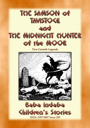 THE SAMSON OF TAVISTOCK and THE MIDNIGHT HUNTER OF THE MOOR - Two Legends of Cornwall by Anon E. Mouse from StreetLib SRL in General Novel category