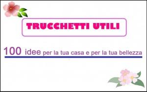 Trucchetti utili by Chiara Elle from StreetLib SRL in Home Deco category