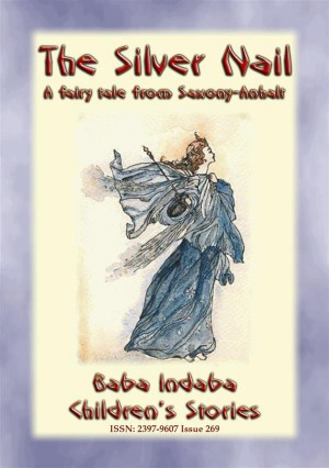 THE SILVER NAIL - A fairy tale from Saxony-Anhalt in Germany by Anon E. Mouse from StreetLib SRL in General Novel category