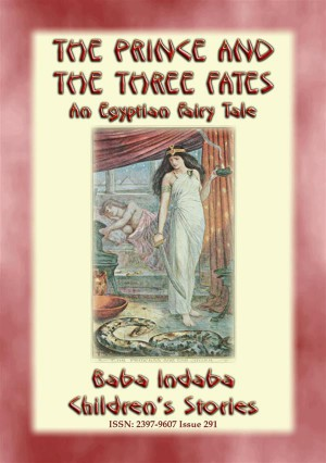 THE PRINCE AND THE THREE FATES - An Ancient Egyptian Fairy Tale by Anon E. Mouse from StreetLib SRL in General Novel category