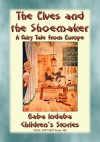 THE ELVES AND THE SHOEMAKER - A Central European Fairy Tale by Anon E. Mouse from  in  category