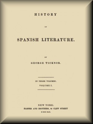 History of Spanish Literature, vol. 1 (of 3) by George Ticknor from StreetLib SRL in Classics category