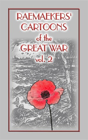 RAEMAEKERS Cartoons of WWI vol 2 - 107 Satrical Cartoons about events during WWI by Louis Raemaekers from StreetLib SRL in General Novel category