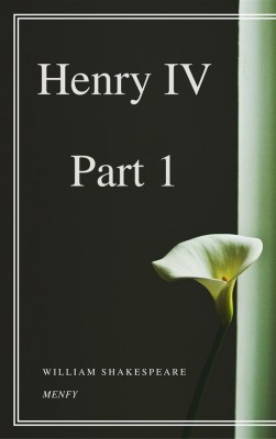 Henry IV, Part 1 by William Shakespeare from StreetLib SRL in Classics category