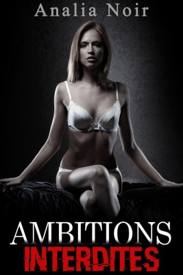 Ambitions Interdites Vol. 2: Paradis Artificiels by Analia Noir from StreetLib SRL in Romance category