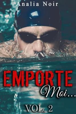 Emporte-Moi... (Vol. 2): Le Nageur au Corps de Rêve by Analia Noir from StreetLib SRL in Romance category