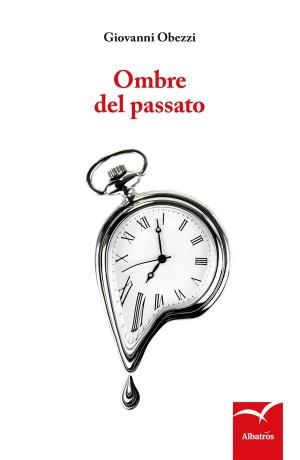 Ombre del passato by Giovanni Obezzi from StreetLib SRL in Family & Health category