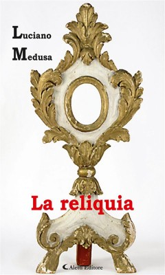 La reliquia by Luciano Medusa from StreetLib SRL in General Novel category