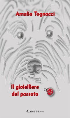 Il gioielliere del passato by Amalia Tognacci from StreetLib SRL in General Novel category