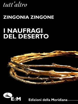 I naufragi del deserto by Zingonia Zingone from StreetLib SRL in Language & Dictionary category