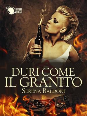 Duri come il granito (Vol. 1) by Serena Baldoni from StreetLib SRL in General Novel category