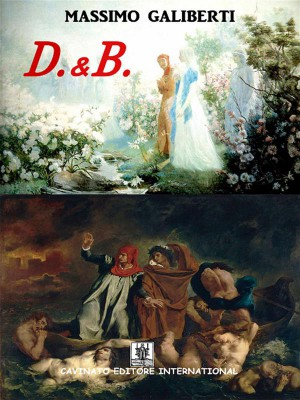 D.&B. by Massimo Galiberti from StreetLib SRL in General Novel category