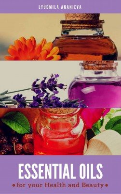 Essential oils for your health and beauty by Lydmila Ananieva from StreetLib SRL in Family & Health category