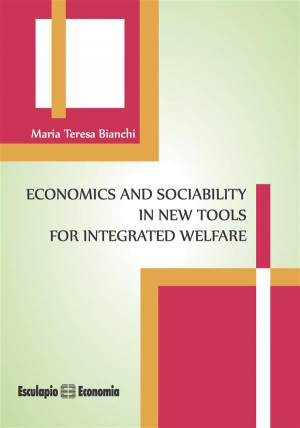 Economics and Sociability in new tools for Integrated Welfare by Maria Teresa Bianchi from StreetLib SRL in Business & Management category