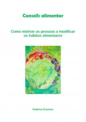 Counseling alimentar. Como motivar as pessoas a modificar os hábitos alimentares by Peruto Daniela from StreetLib SRL in General Academics category