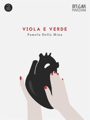 Viola E Verde by Pamela Della Mina from StreetLib SRL in General Novel category