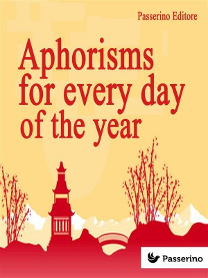 Aphorisms for Every Day of the Year by Passerino Editore from StreetLib SRL in Language & Dictionary category