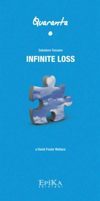Infinite Loss - Dedicato a D.F.Wallace by Salvatore Toscano from StreetLib SRL in General Novel category