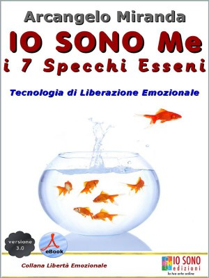 IO SONO Me - i 7 Specchi Esseni by Arcangelo Miranda from StreetLib SRL in General Academics category