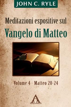 Meditazioni espositive sul Vangelo di Matteo (vol. 4 - Mt 20-24) by John  C Ryle from StreetLib SRL in Religion category