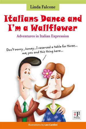 Italians Dance and I'm a Wallflower by Leo Cardini from StreetLib SRL in Lifestyle category