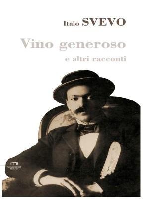 Vino generoso e altri racconti by Italo Svevo from StreetLib SRL in General Novel category