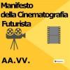 Manifesto della Cinematografia Futurista - text