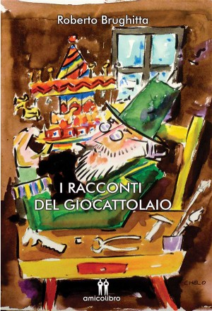 I racconti del Giocattolaio by Roberto Brughitta from StreetLib SRL in General Novel category
