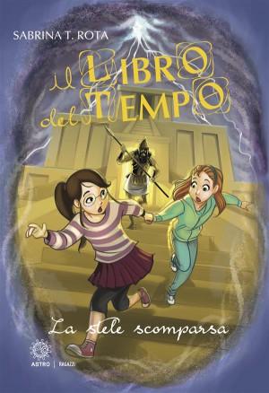 Il libro del tempo. La stele scomparsa by Sabrina T. Rota from StreetLib SRL in General Novel category