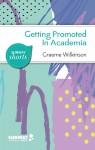 Getting Promoted in Academia: Practical Career Guidance for Ambitious Academics and Aspiring Leaders in Higher Education - text