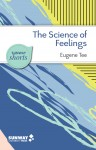 The Science of Feelings: What Psychological Research Tells Us About Our Emotions