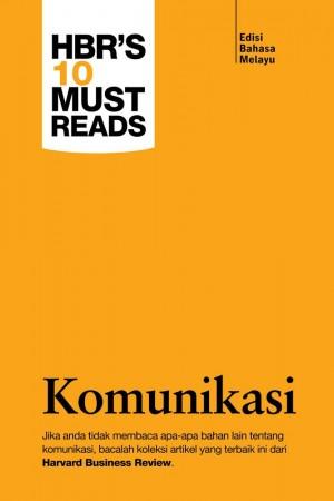Harvard Business Review's 10 Must Reads: Komunikasi (Edisi Bahasa Melayu)
