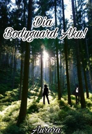 Dia Bodyguard Aku!