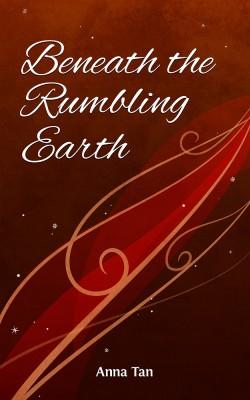 Beneath the Rumbling Earth