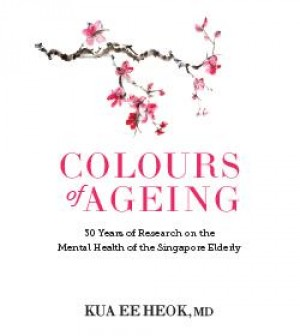 Colours of Ageing by Kua Ee Heok from Tusitala (RLS) Pte Ltd in Family & Health category