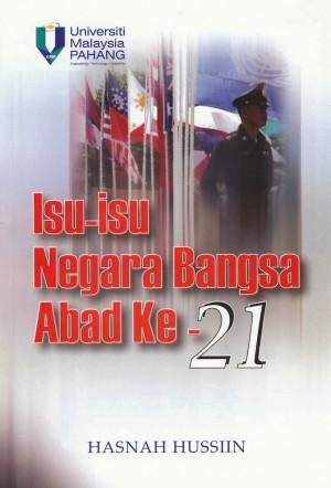 Isu-isu Negara Bangsa Abad ke-21 by Hasnah Hussiin from Penerbit UMP in General Academics category