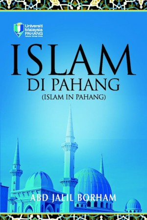 Islam di Pahang by Abd Jalil Borham from Penerbit UMP in Religion category