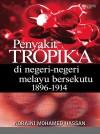 Penyakit Tropika di Negeri‐negeri Melayu Bersekutu 1896‐1914 - text