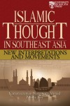 ISLAMIC THOUGHT IN SOUTHEAST ASIA: NEW INTERPRETATIONS AND MOVEMENTS - text