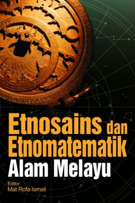 ETNOSAINS DAN ETNOMATEMATIK ALAM MELAYU by Mat Rofa Ismail from University of Malaya Press in General Novel category