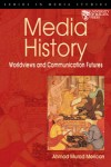 Media History Worldviews and communication futures - text