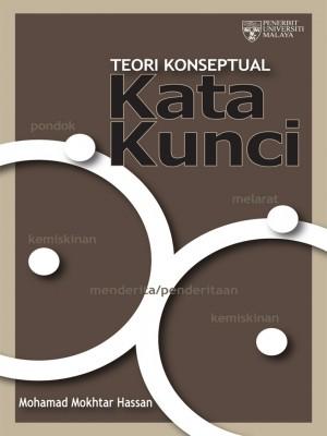 Teori Konseptual Kata Kunci by Mohamad Mokhtar Hassan from University of Malaya Press in Language & Dictionary category