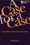 A Case for A Case: A Qualitative Research Experience - text